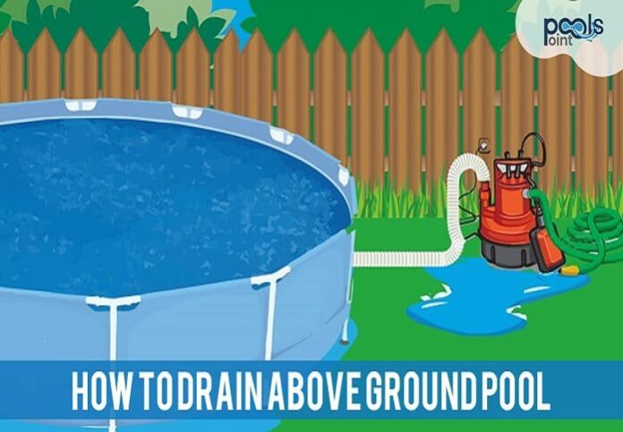 How to drain above ground pool