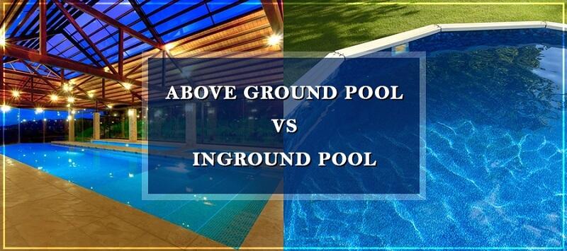 Above Ground Pools Vs Inground pools