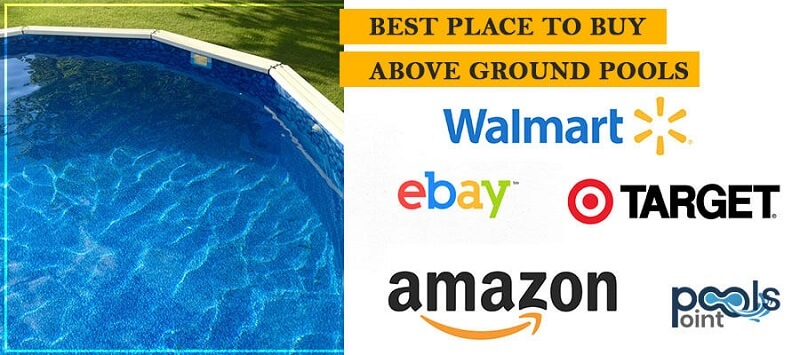 Best Place To Buy Above Ground Pools