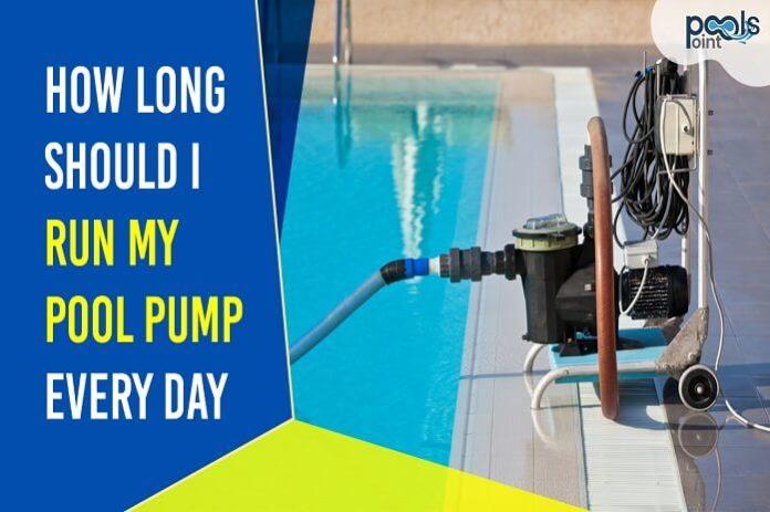 how long to run a pool pump each day